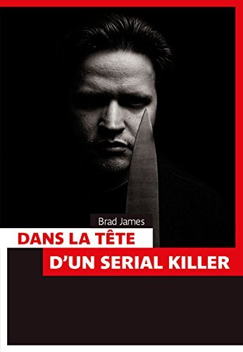 DANS LA TETE D'UN SERIAL KILLER