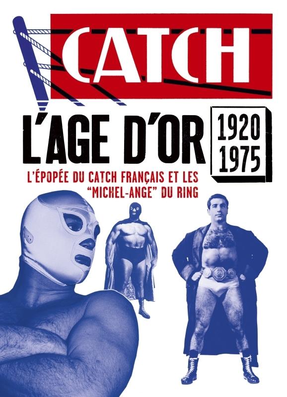L'AGE D'OR DU CATCH FRANCAIS