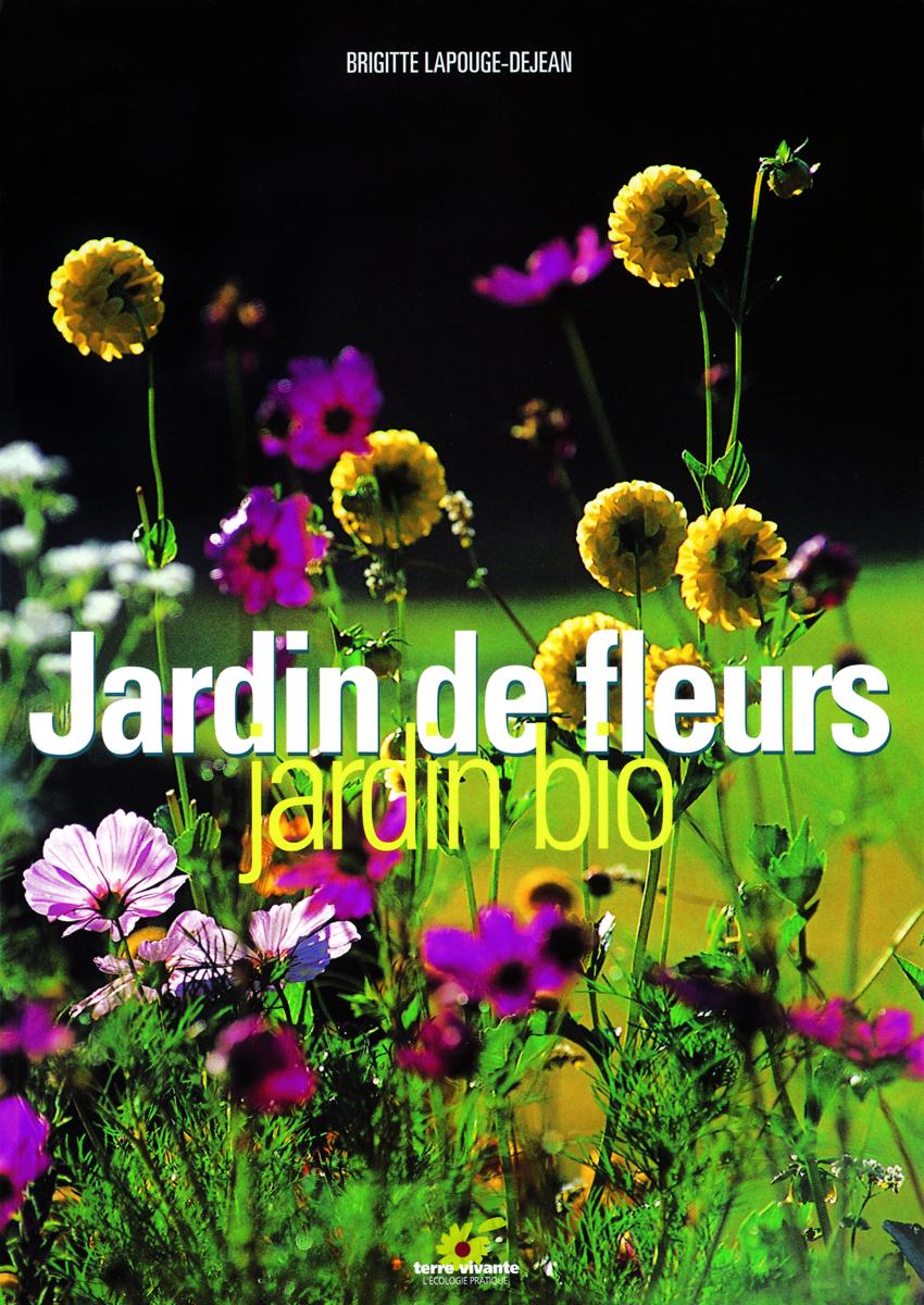 JARDIN DE FLEURS JARDIN BIO