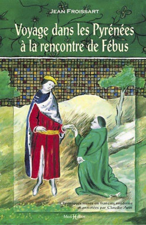VOYAGE PYRENEES RENCONTRE DE FEBUS