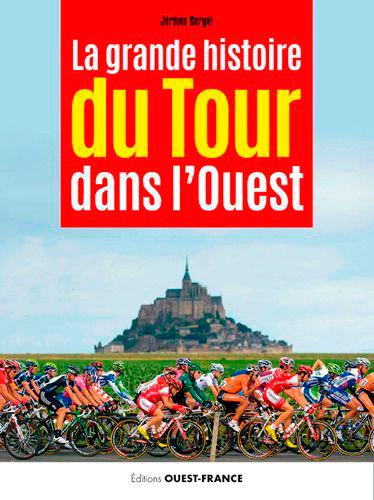 LA GRANDE HISTOIRE DU TOUR DANS L'OUEST