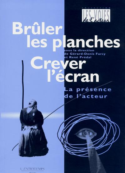 BRULER PLANCHES, CREVER ECRAN