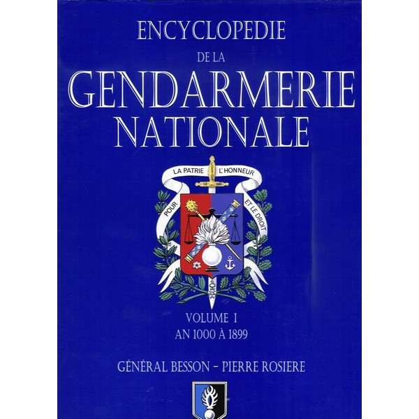 ENCYCLOPEDIE DE LA GENDARMERIE TOME 1