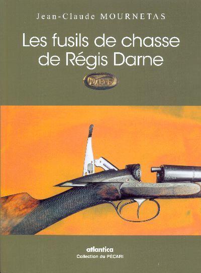 LES FUSILS DE CHASSE DE REGIS DARNE