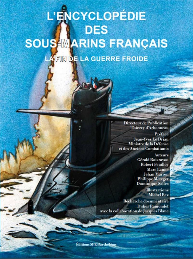 L ENCYCLOPEDIE DES SOUS MARINS FRANCAIS LA FIN DE LA GUERRE FROIDE TOME 4