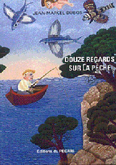 DOUZE REGARDS SUR LA PECHE