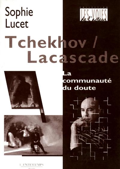 TCHEKHOV/LACASCADE : COMMUNAUT