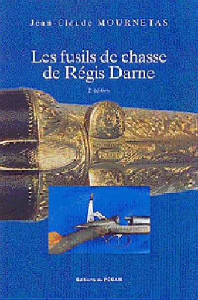 LES FUSILS DE CHASSE DE REGIS DARNE 2E EDITION