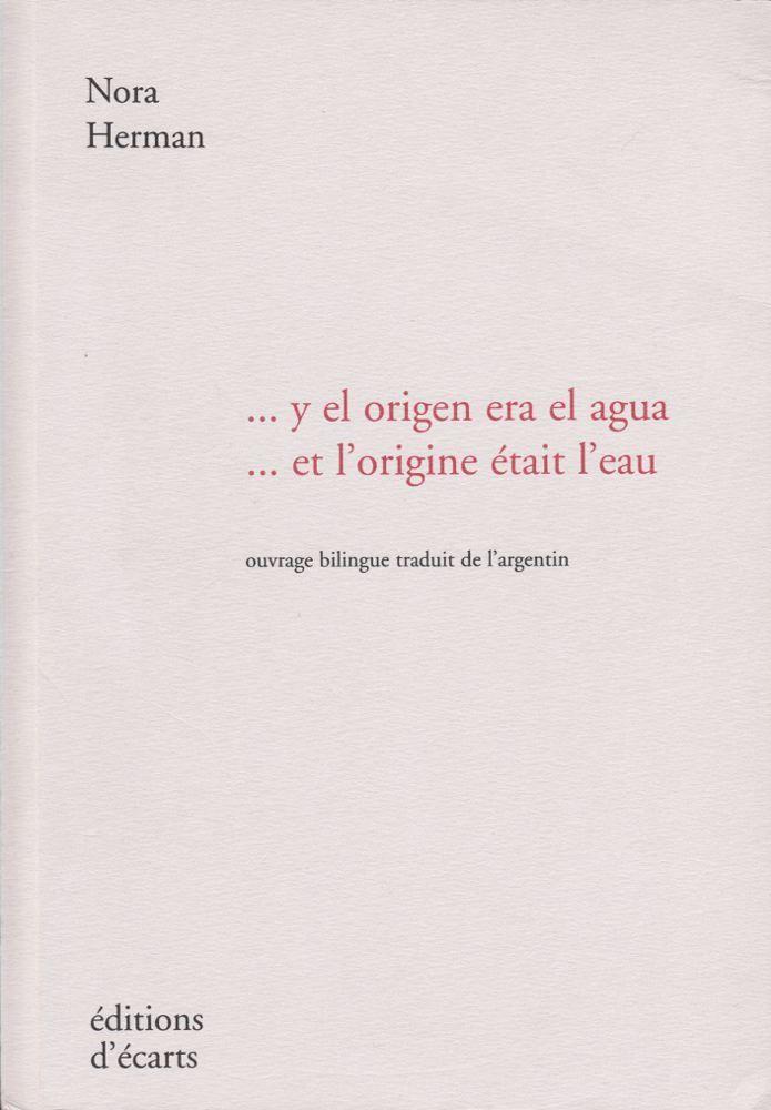 ... Y EL ORIGEN ERA EL AGUA / ... ET L'ORIGINE ETAIT L'EAU