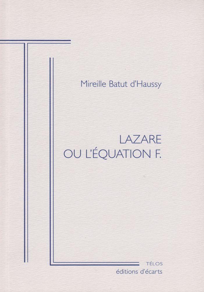 LAZARE OU L'EQUATION F.