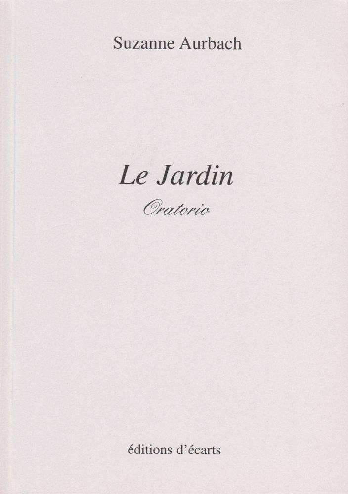LE JARDIN - ORATORIO