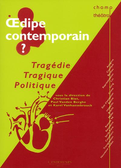 OEDIPE CONTEMPORAIN ? TRAGEDIE, TRAGIQUE, POLITIQUE