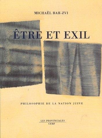 ETRE ET EXIL, PHILOSOPHIE DE LA NATION JUIVE