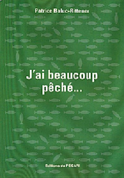 JAI BEAUCOUP PECHE...