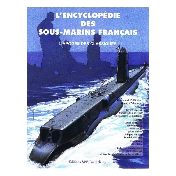 ENCYCLOPEDIE DES SOUS-MARINS FRANCAIS L APOGEE DES CLASSIQUES TOME 3