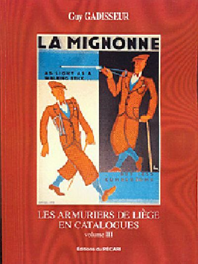 LES ARMURIERS DE LIEGE EN CATALOGUES VOLUME III