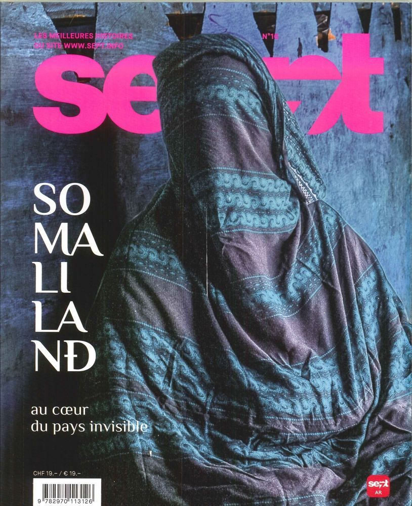 SEPT. INFO N 16 SOMALILAND : AU COEUR DU PAYS INVISIBLE  MARS/AVRIL 2017