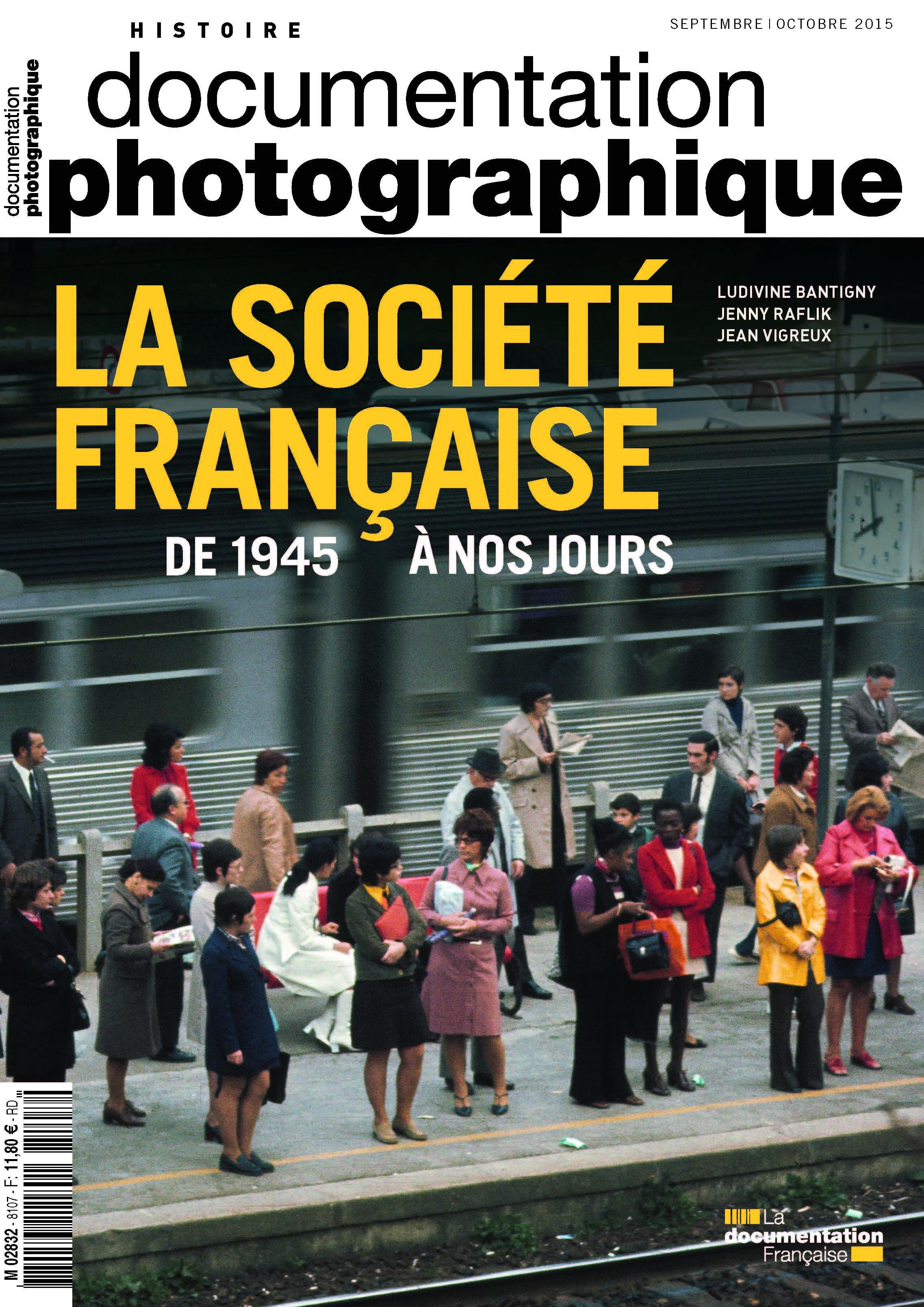 LA SOCIETE FRANCAISE DE 1945 A NOS JOURS - DP N 8107 09-10/2015