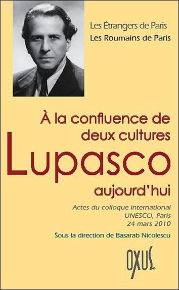 A LA CONFLUENCE DE DEUX CULTURES - LUPASCO AUJOURD'HUI