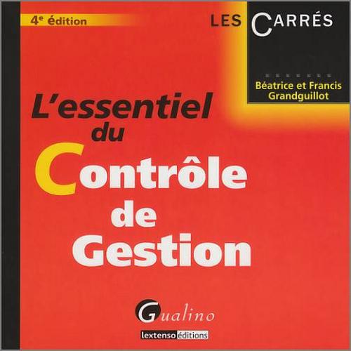 ESSENTIEL DU CONTROLE DE GESTION - 4EME EDITION (L')