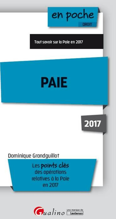 PAIE TOUT SAVOIR SUR LA PAIE EN 2017