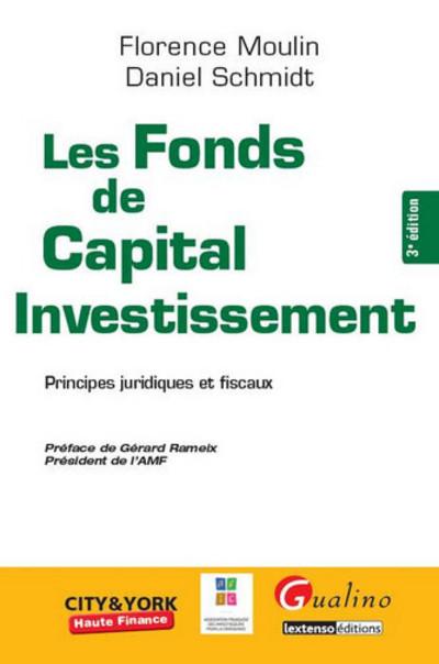 LES FONDS DE CAPITAL INVESTISSEMENT - PRINCIPES JURIDIQUES ET FISCAUX - 3EME EDI - A JOUR DE LA DIRE