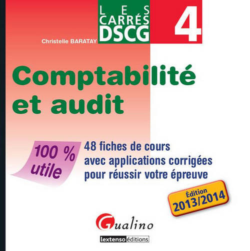 CARRES DSCG 4- COMPTABILITE ET AUDIT 2013- 2014, 2EME EDITION