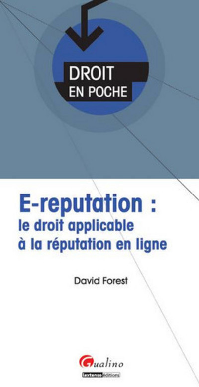 E-REPUTATION : LE DROIT APPLICABLE A LA REPUTATION EN LIGNE