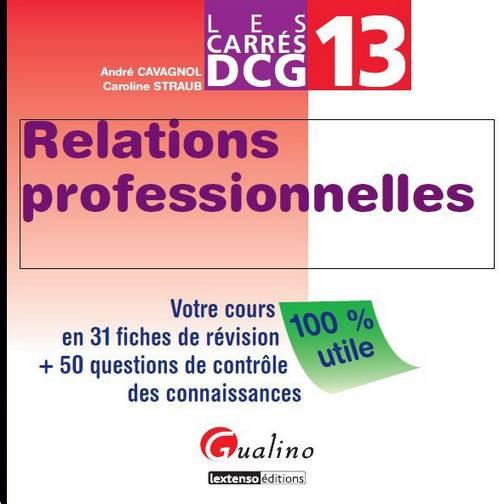 RELATIONS PROFESSIONNELLES EPREUVE N 13 DE LA LICENCE D'EXPERTISE COMPTABLE