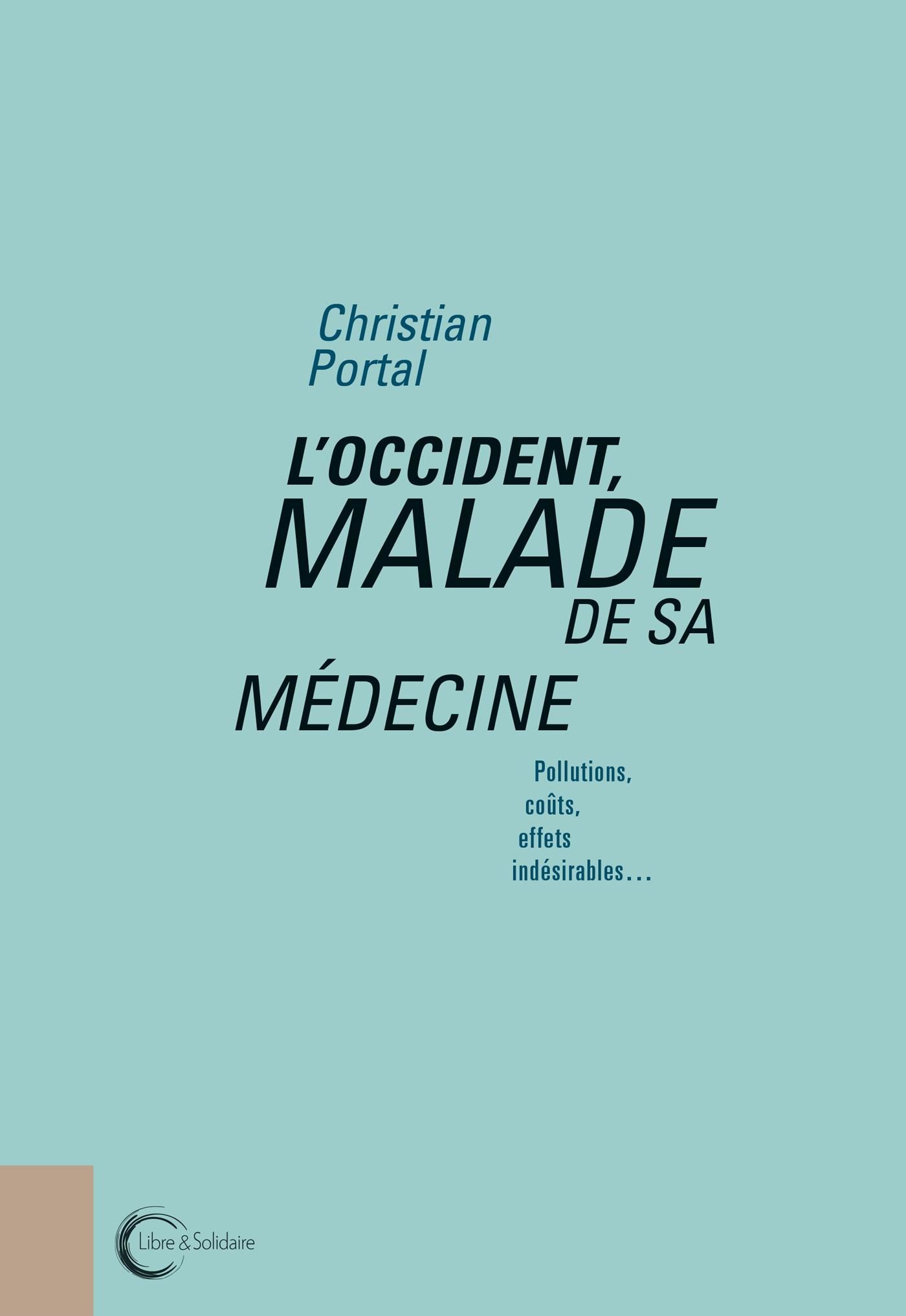 OCCIDENT MALADE DE SA MEDECINE (L)