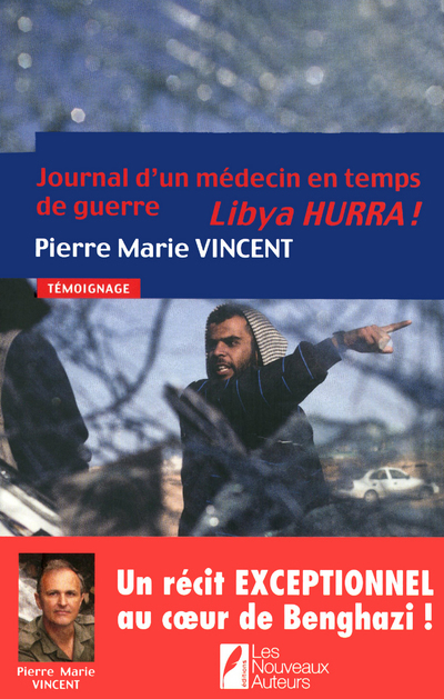 JOURNAL D'UN MEDECIN EN TEMPS DE GUERRE. LIBYA HURRA !