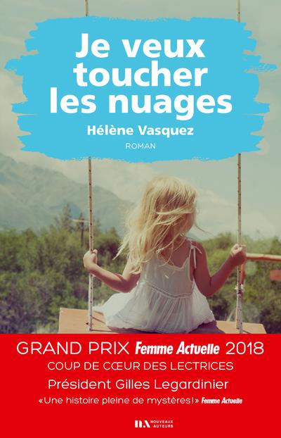 JE VEUX TOUCHER LES NUAGES - COUP DE COEUR DES LECTRICES - PRIX FEMME ACTUELLE 2018