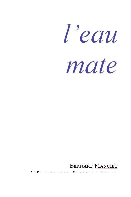 EAU MATE (L')