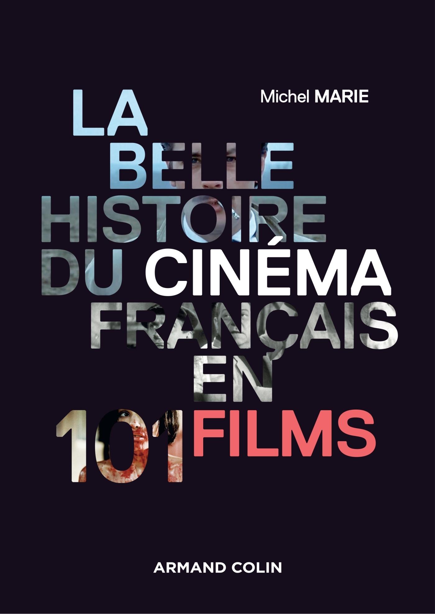 LA BELLE HISTOIRE DU CINEMA FRANCAIS EN 101 FILMS