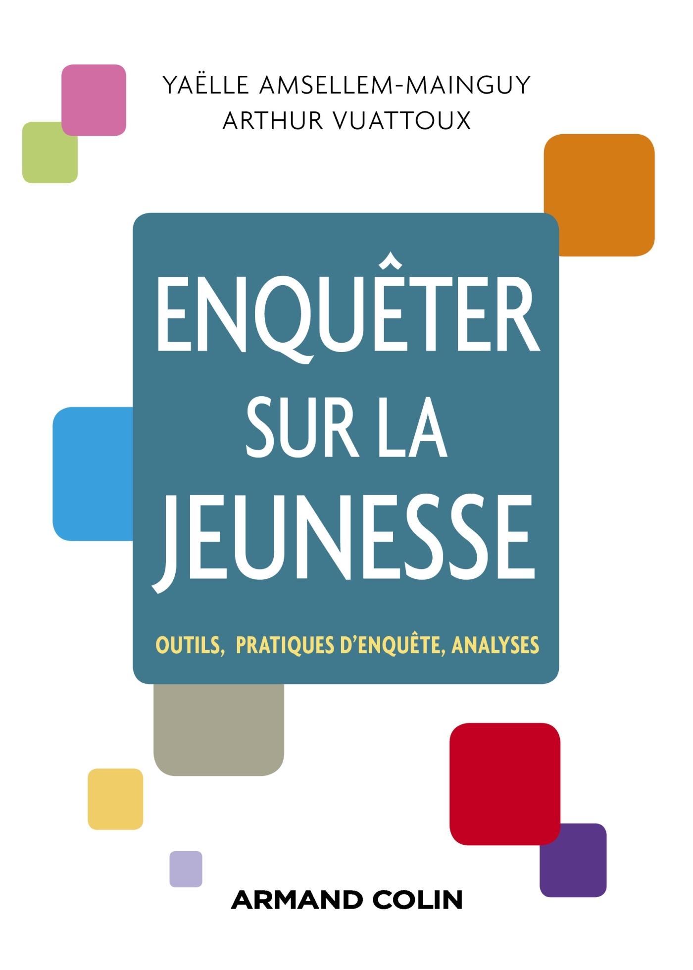 ENQUETER SUR LA JEUNESSE - OUTILS, PRATIQUES D'ENQUETE, ANALYSES
