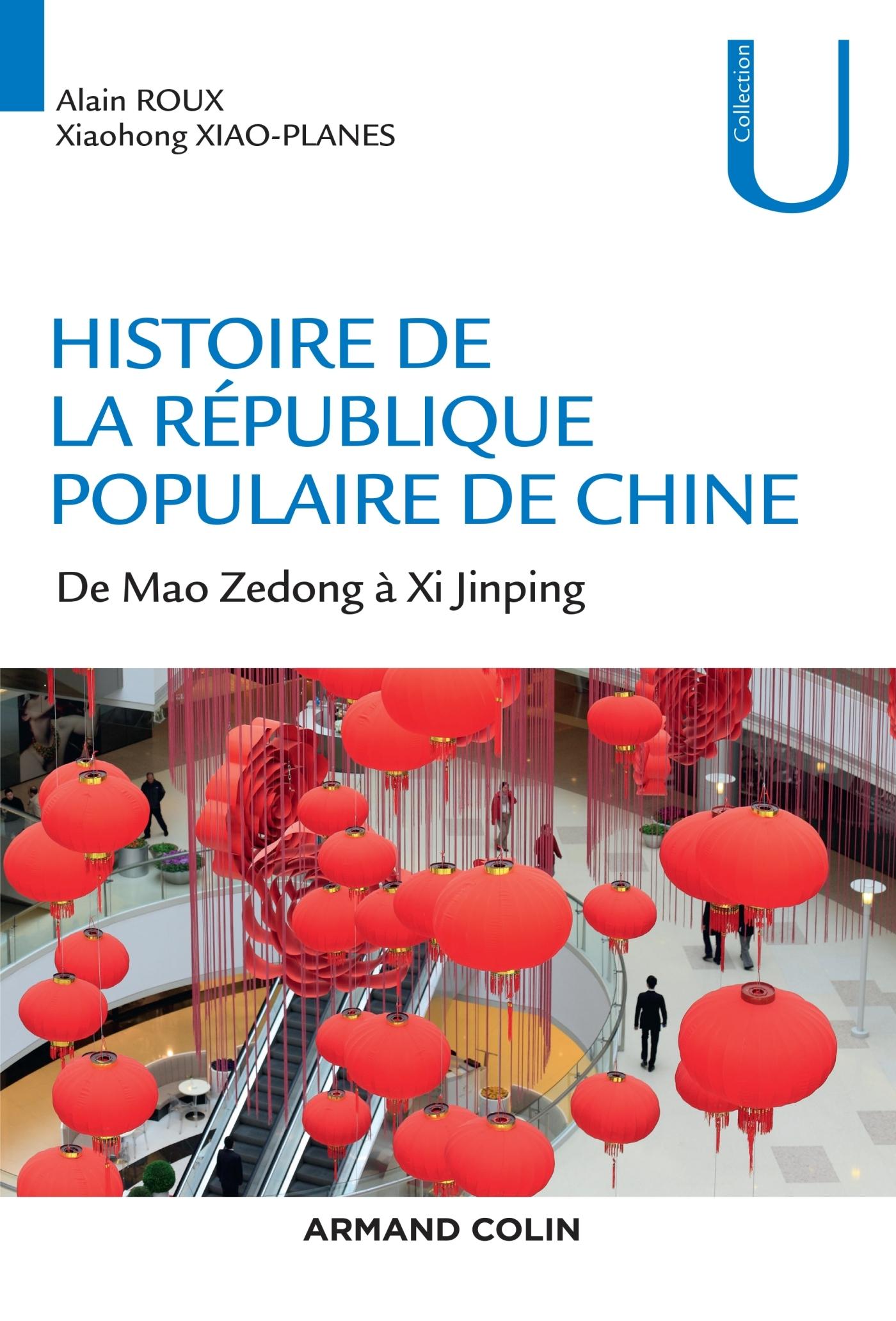 HISTOIRE DE LA REPUBLIQUE POPULAIRE DE CHINE - DE MAO ZEDONG A XI JINPING