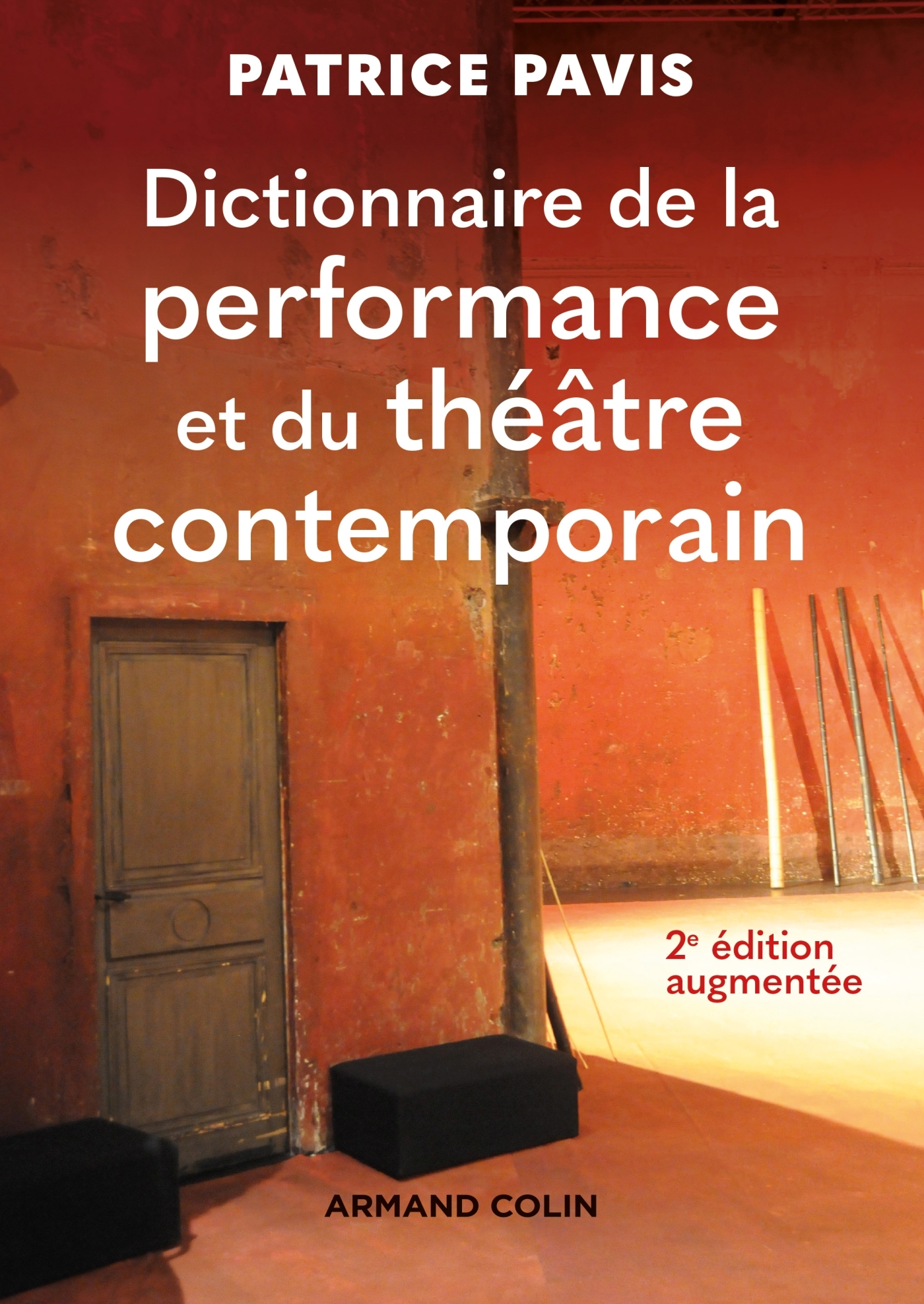 DICTIONNAIRE DE LA PERFORMANCE ET DU THEATRE CONTEMPORAIN - 2E ED.