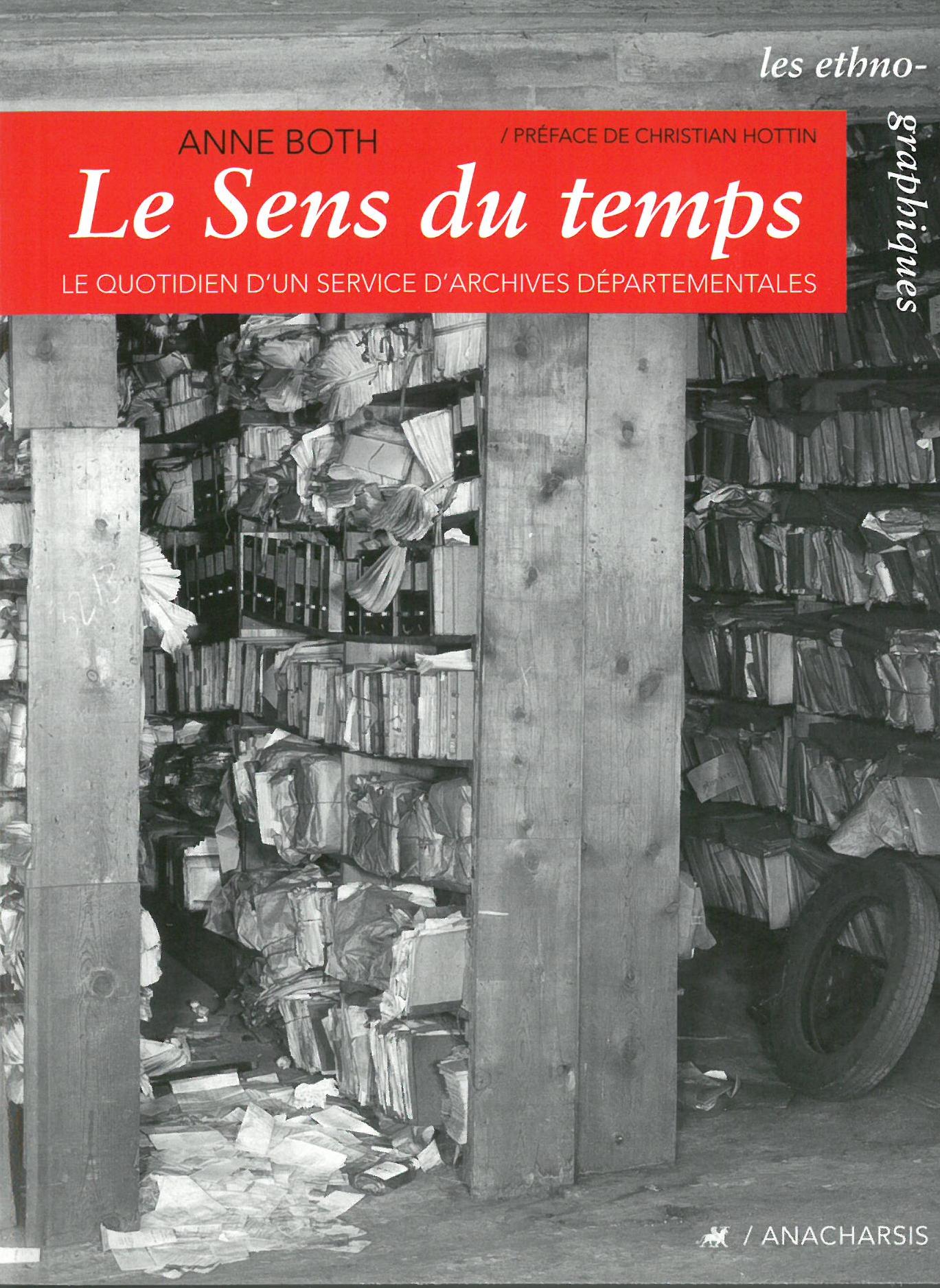 LE SENS DU TEMPS - LE QUOTIDIEN D'UN SERVICE D'ARCHIVES...