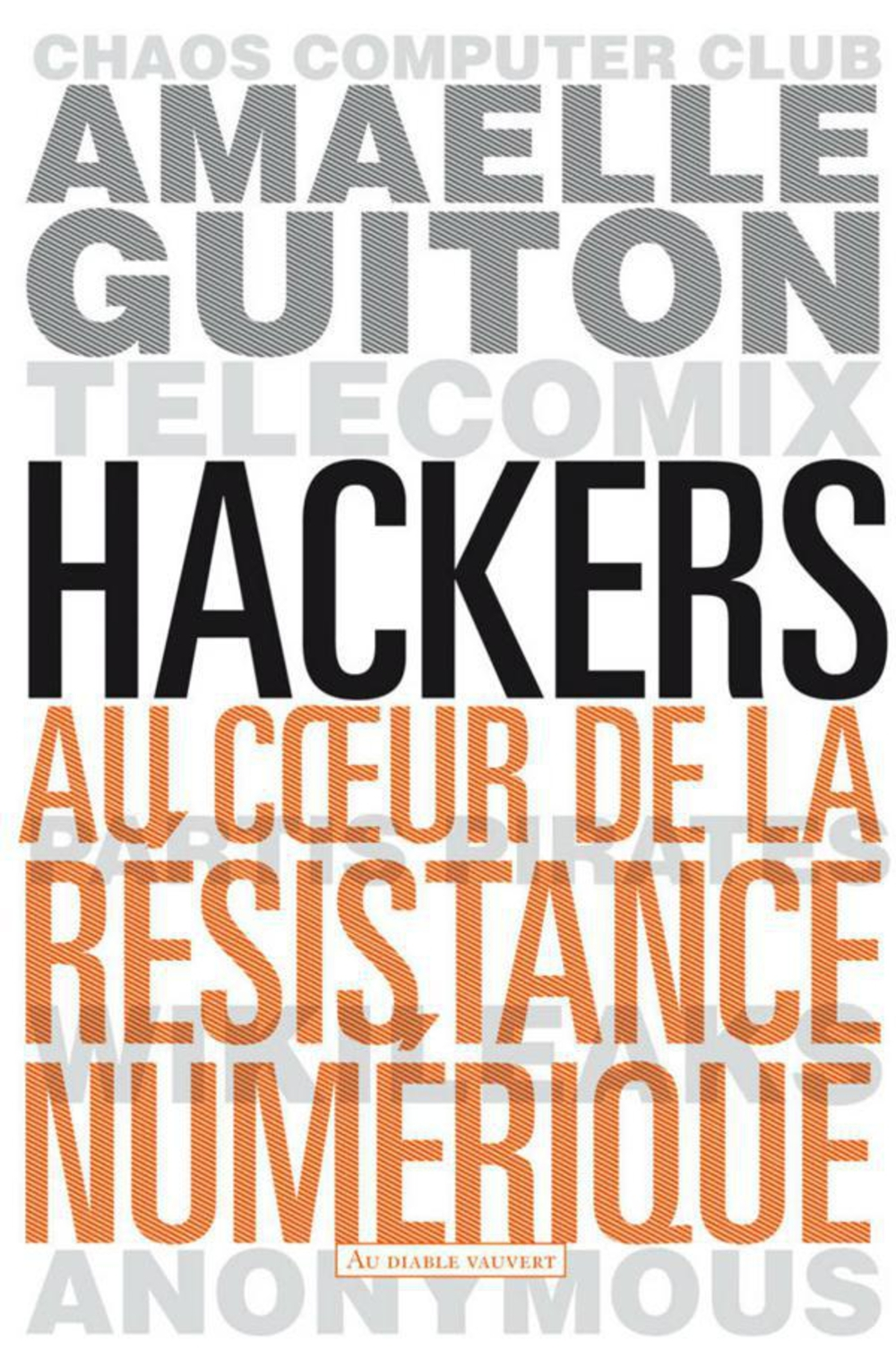 HACKERS AU COEUR DE LA RESISTANCE NUMERIQUE