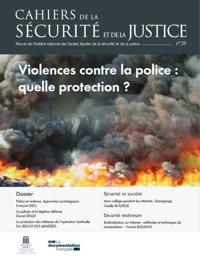 VIOLENCES CONTRE LA POLICE : QUELLE PROTECTION -CAHIER DE LA SECURITE N 39