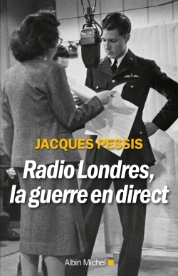 RADIO LONDRES,LA GUERRE EN DIRECT