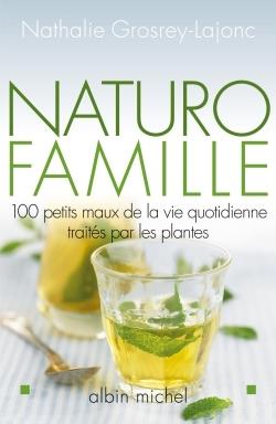NATURO-FAMILLE- 100 PETITS MAUX DE LA VIE QUOTIDIENNE TRAITES PAR LES PLANTES