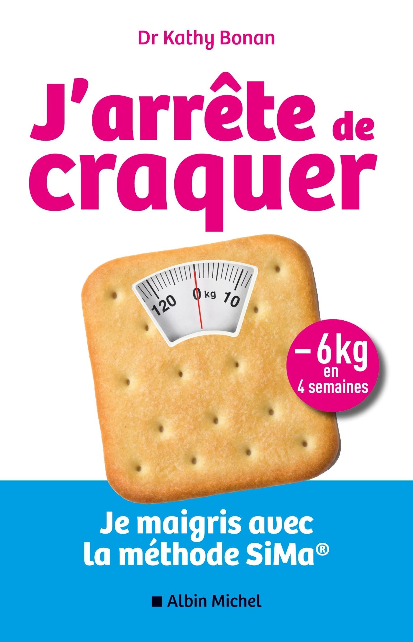 J'ARRETE DE CRAQUER - JE MAIGRIS AVEC LA METHODE SIMA