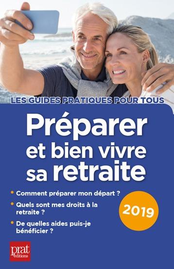 PREPARER ET BIEN VIVRE SA RETRAITE 2019
