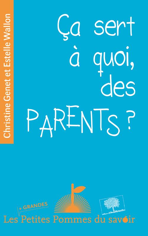 CA SERT A QUOI, DES PARENTS ?