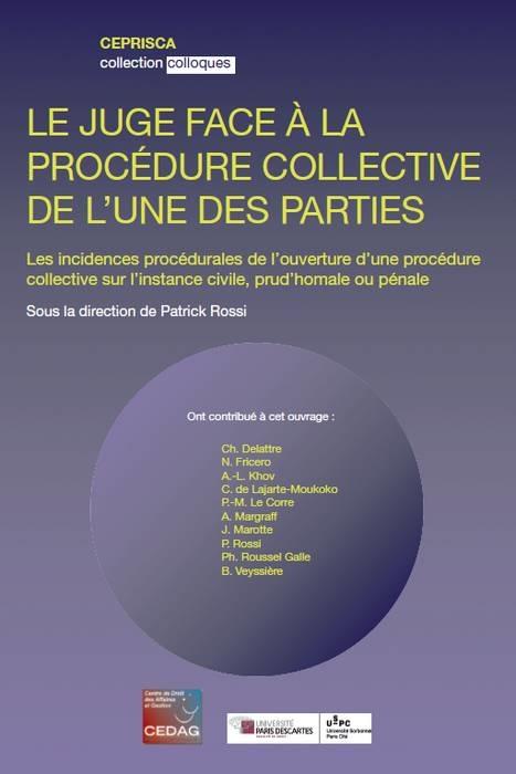 LE JUGE FACE A LA PROCEDURE COLLECTIVE DE L UNE DES PARTIES