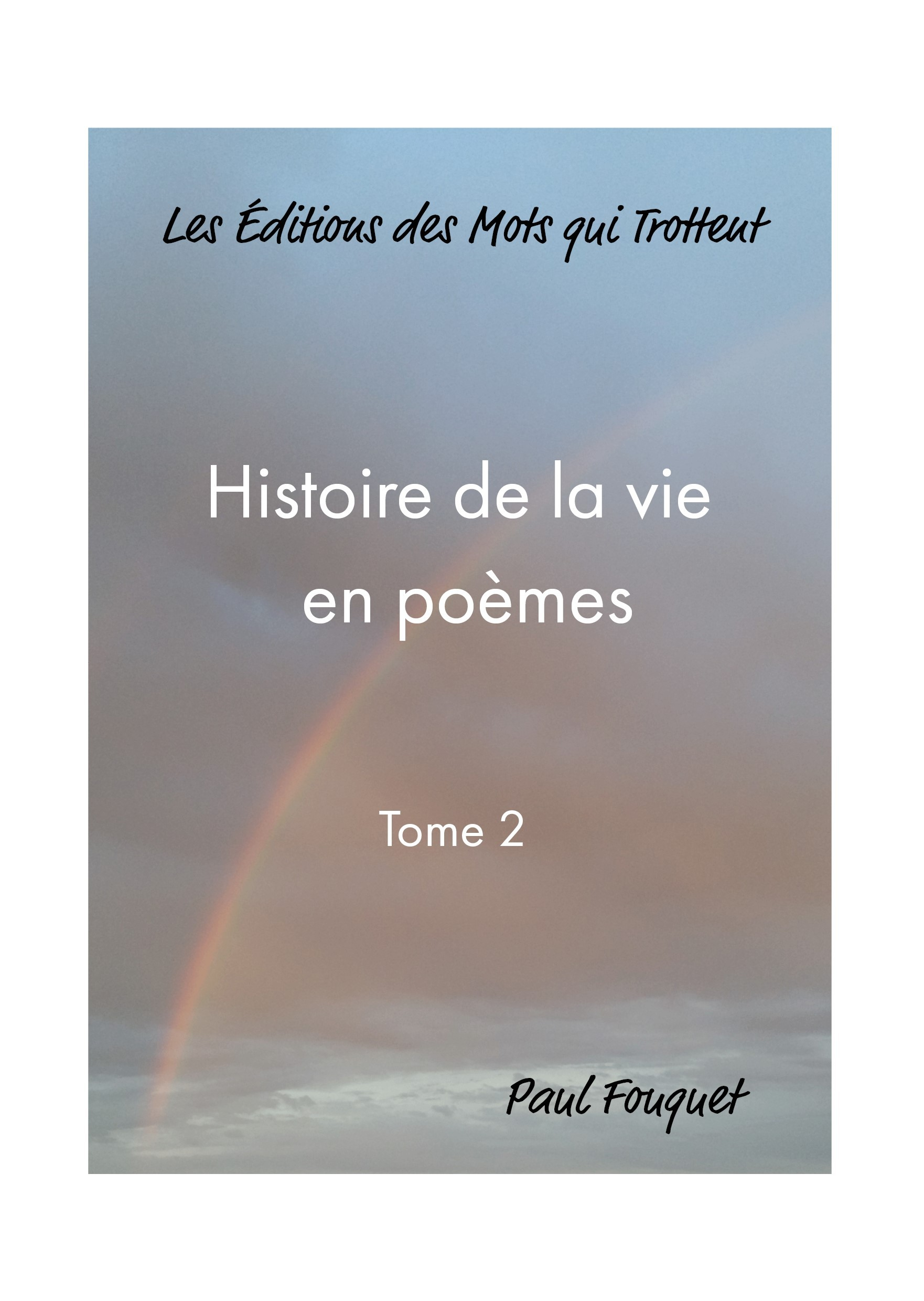 HISTOIRE DE LA VIE EN POEMES - TOME 2