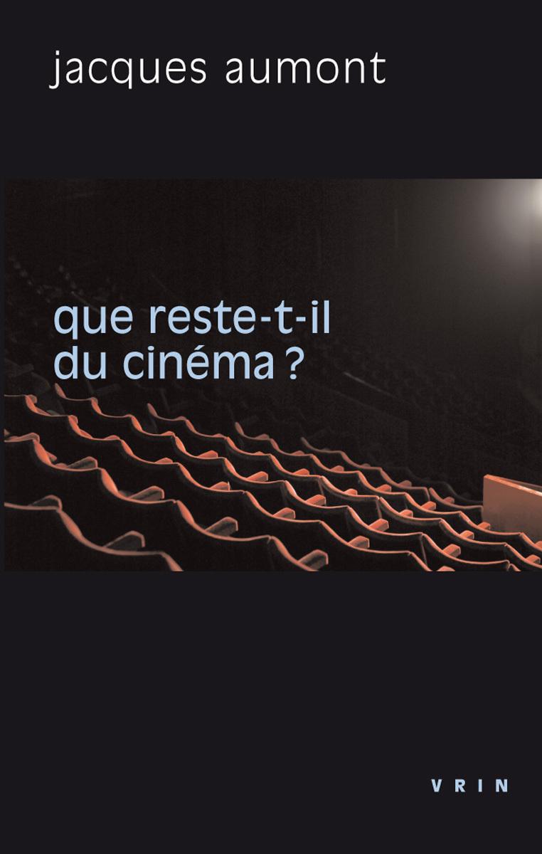 QUE RESTE-T-IL DU CINEMA?