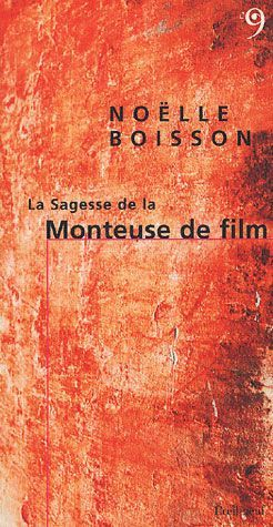 SAGESSE DE LA MONTEUSE DE FILM (LA)