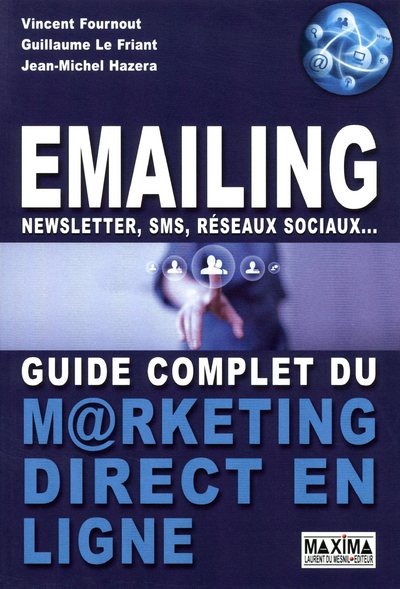 EMAILING, NEWSLETTER,SMS, RESEAUX SOCIAUX... GUIDE COMPLET DU MARKETING DIRECT EN LIGNE